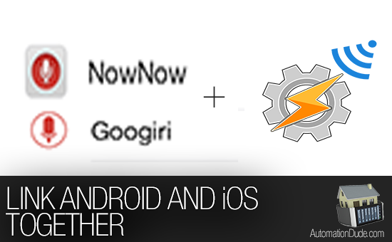 Connect iOS and Android Together for Home Automation